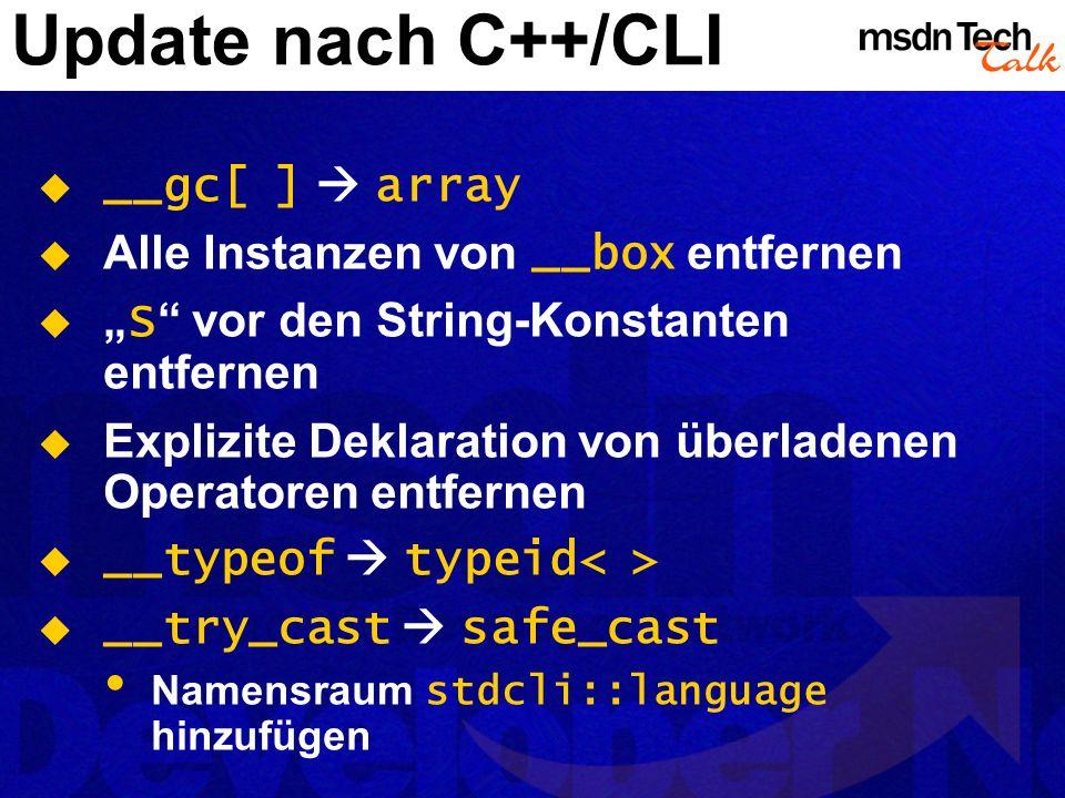 Update nach C++/CLI __gc[ ]  array Alle Instanzen von __box entfernen